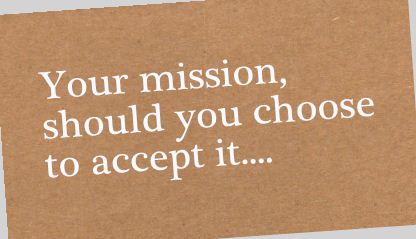 Image result for your mission should you choose to accept it